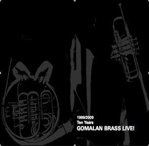 2009 1999-2009 Ten Years Gomalan Brass Live!